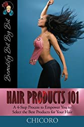 Hair Products 101: A 4-Step Process to Empower You to Select the Best Products for Your Hair