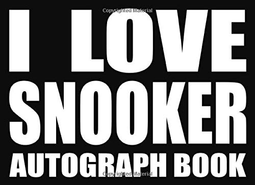 I Love Snooker - Autograph Book: 50 Signature Slots - Notebook for School Clubs and Social Groups