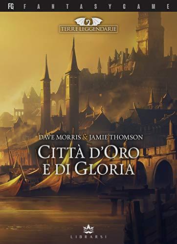 Città d'oro e di gloria. Terre leggendarie: 2