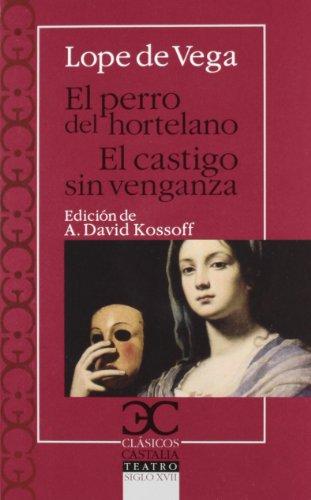 El perro del hortelano. El castigo sin venganza (Clásicos Castalia) por Diego Lope de Vega