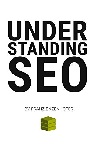 Understanding SEO: A Systematic Approach to Search Engine Optimization (English Edition)