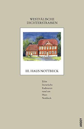 Westfälische Dichterstrassen/Westfälische Dichterstraßen III: Zehn literarische Radtouren rund um Haus Nottbeck