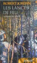 La roue du temps, tome 14: Les lances de feu