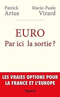 Euro. Par ici la sortie ? par Patrick Artus