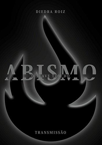 O suave tom do abismo: Transmissão (Portuguese Edition)