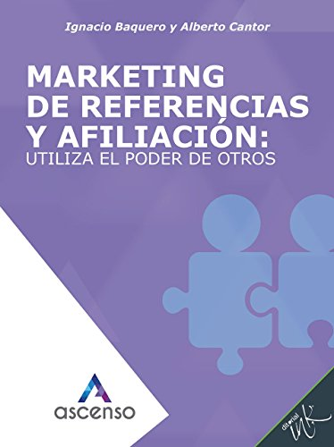 Marketing de referencias y afiliación: utiliza el poder de otros (Ascenso: Curso completo de Marketing digital)