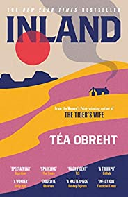 Inland: The New York Times bestseller from the award-winning author of The Tiger's Wife (English Edit