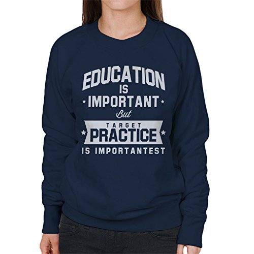 Coto7 Education is Important But Target Practice is Importantest Women's Sweatshirt - Guns Airsoft Scifi