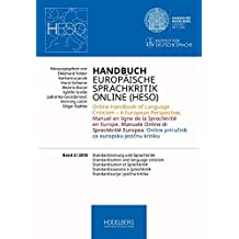 Handbuch Europäische Sprachkritik Online (HESO) / Online Handbook of Language Criticism – A European Perspective. Manuel en ligne de la Sprachkritik ... – A European Perspective. Manuel... /