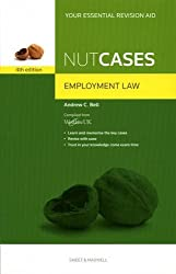 Nutcases: Employment Law Revision Aid and Study Guide 4th (fourth) Revised Edition by Andrew C. Bell published by Sweet & Maxwell (2010)