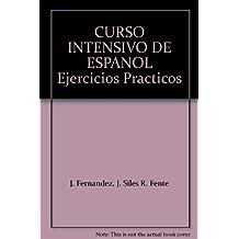 Curso intensivo de español. ejerc.practicos. nivel interm.y super.