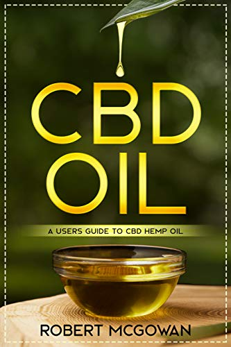 Cbd: A Users Guide To Cbd Hemp Oil In 2019 For Pain, Anxiety, Arthritis, Depression And Cancer (cannabidiol Cbd Books Healing Without The High) por Robert Mcgowan Bsc. epub