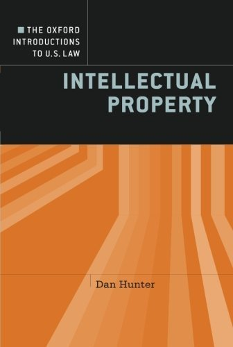 The Oxford Introductions to U.S. Law: Intellectual Property 1st by Hunter, Dan (2012) Paperback