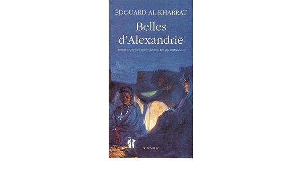 Amazon Fr Belles D Alexandrie Les Al Kharrat Edouard Kolta Faltas Youssef Edwar Barbulesco Luc Livres