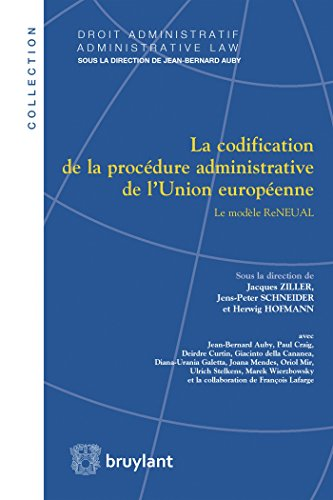 La codification de la procédure administrative de l'Union européenne: Le modèle ReNEUAL