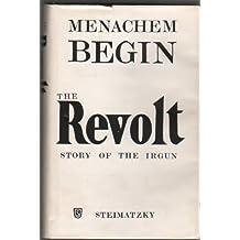 The Revolt: Story of the Irgun by Menachem Begin (1977-08-02)