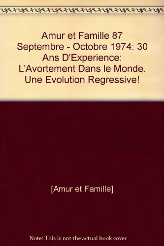 Amur et Famille # 87: Septembre - Octobre 1974: 30 Ans d'Experience: L'Avortement dans le Monde. Une
