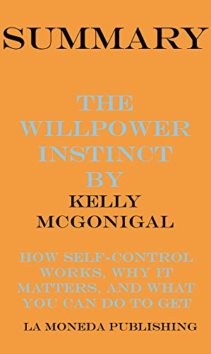 the willpower instinct by kelly mcgonigal Kelly mcgonigal, phd, author of the willpower instinct this entry was posted in mental health and tagged changing habits, definition of willpower, kelly mcgonigal, self-control, the science of willpower, the willpower instinct by ros johnson.