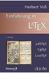 Einführung in LaTeX: unter Berücksichtigung von pdfLaTeX, XLaTeX und LuaLaTeX Taschenbuch