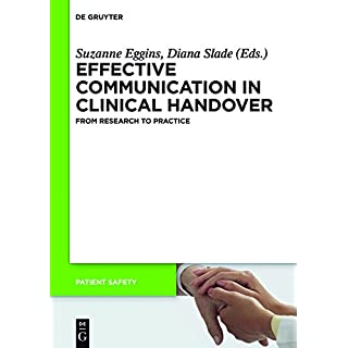 Effective Communication in Clinical Handover: From Research to Practice (Patient Safety Book 15) (English Edition)