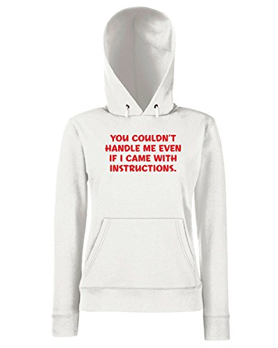 T-Shirtshock - Sweats a capuche Femme CIT0256 You couldn t handle me even if I came with instructions! Blanc