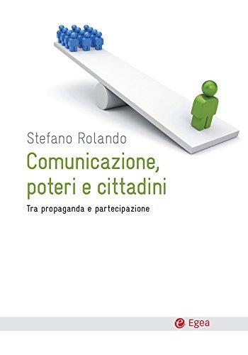 Comunicazione, poteri e cittadini: Tra propaganda e partecipazione (Cultura e società)