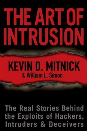 The Art of Intrusion: The Real Stories Behind the Exploits of Hackers, Intruders and Deceivers by Kevin D. Mitnick (2005-03-04)