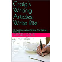 Craig's Writing Articles : Write Rite (Audiobook): All that I Know about Writing (The Writing Journey) (English Edition)