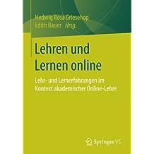 Lehren und Lernen online: Lehr- und Lernerfahrungen im Kontext akademischer Online-Lehre
