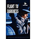 [(Flight to Darkness)] [Author: Gil Brewer] published on (December, 2009)