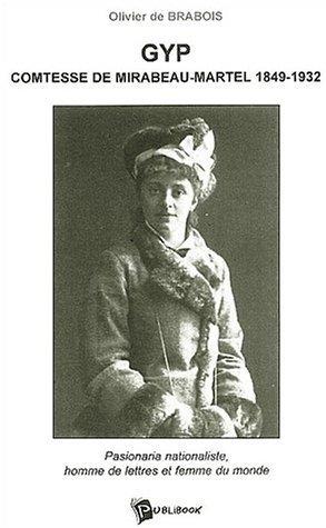 Gyp Comtesse De Mirabeau Martel 1849 1932 Pasionaria Nationaliste Homme De Lettres Et Femme Du Monde [Pdf/ePub] eBook