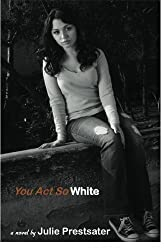 You Act So White by Julie Prestsater (2010-12-28)
