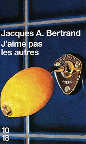 J'aime pas les autres par Jacques André BERTRAND