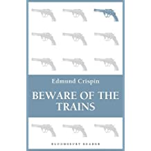 By Edmund Crispin - Beware of the Trains (Bloomsbury Reader)