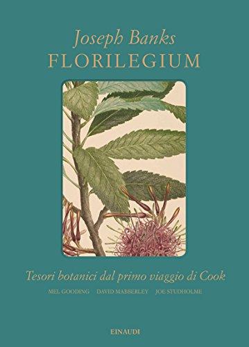 Florilegium. Tesori botanici del primo viaggio di Cook. Ediz. illustrata (Grandi opere) por Joseph Banks