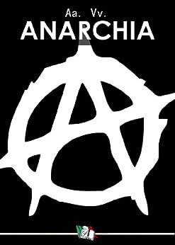 Anarchia di [Gori, Pietro, Malatesta, Errico, Merlino, Francesco]
