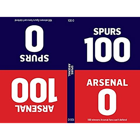 100-0: Arsenal-Spurs/Spurs-Arsenal by Tim Glynne-Jones (2015-04-01)