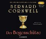 Der Bogenschütze (Die Bücher vom heiligen Gral) - Bernard Cornwell (Autor)