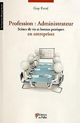 Profession administrateur : Scènes de vie et bonnes pratiques en entreprises