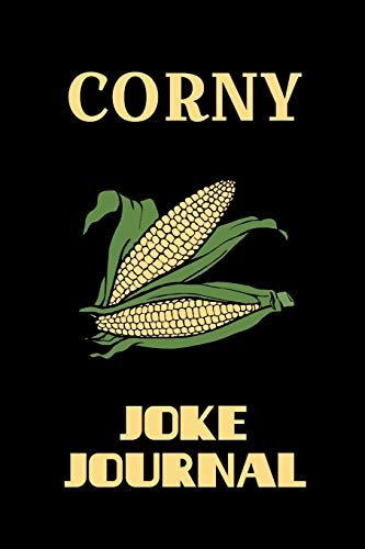 Corny Joke Journal: Blank 6 x 9 inch 110 page lined notebook for writing all your favorite jokes Corn-cob-form