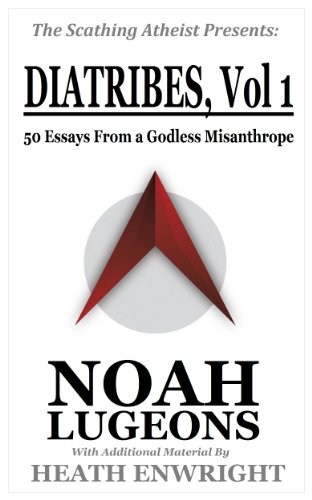 Diatribes: Volume One: 50 Essays From A Godless Misanthrope (the Scathing Atheist Presents Book 1) por Heath Enwright epub