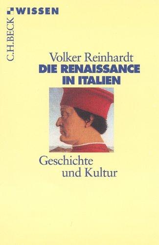 Die Renaissance in Italien: Geschichte und Kultur (Beck'sche Reihe)