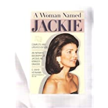 A Woman Named Jackie: An Intimate Biography of Jacqueline Bouvier Kennedy Onassis by C. David Heymann (1994-11-02)