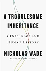 A EXP Troublesome Inheritance: Genes, Race and Human History