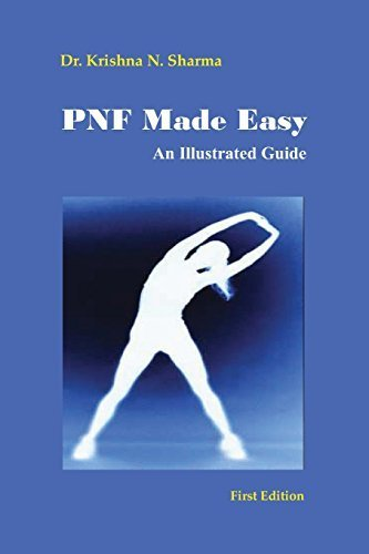 PNF Made Easy: An Illustrated Guide by Dr. Krishna N. Sharma (2012-08-05)