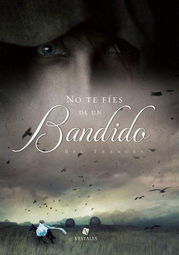 No te fíes de un bandido eBook: Frances, Bel: Amazon.es: Tienda Kindle