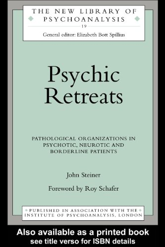 Psychic Retreats: Pathological Organizations in Psychotic, Neurotic and Borderline Patients (The New Library of Psychoanalysis)
