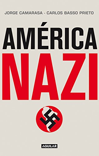 América nazi: América del Sur, un puerto seguro para los peores asesinos del siglo XX.