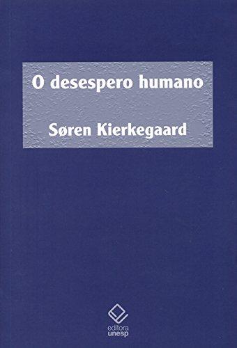 Desespero Humano, O (Portuguese Edition)