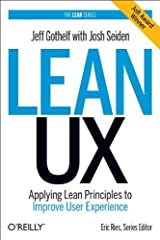 [(Lean UX: Applying Lean Principles to Improve User Experience)] [by: Jeff Gothelf] Paperback